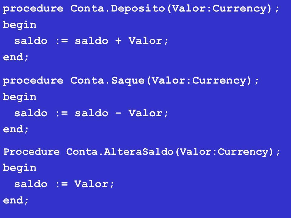 procedure Conta.Deposito(Valor:Currency); begin