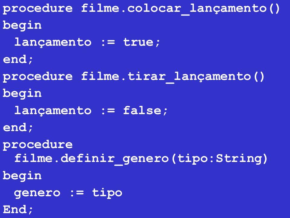 procedure filme.colocar_lançamento()