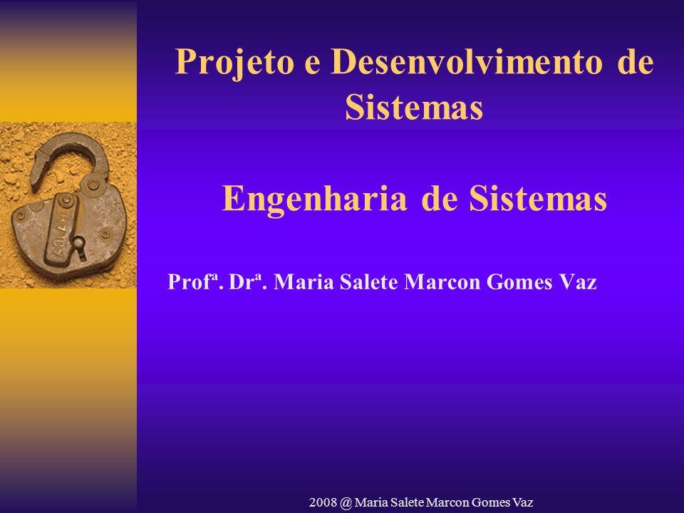 Projeto e Desenvolvimento de Sistemas Engenharia de Sistemas