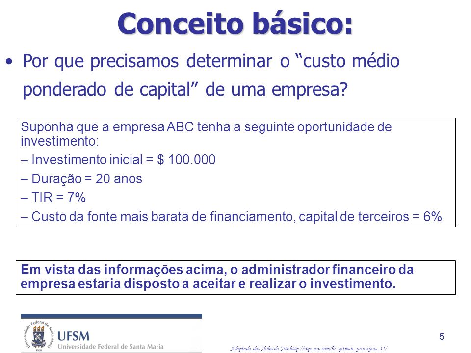 Conceito básico: Por que precisamos determinar o custo médio ponderado de capital de uma empresa