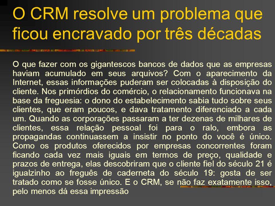 O CRM resolve um problema que ficou encravado por três décadas