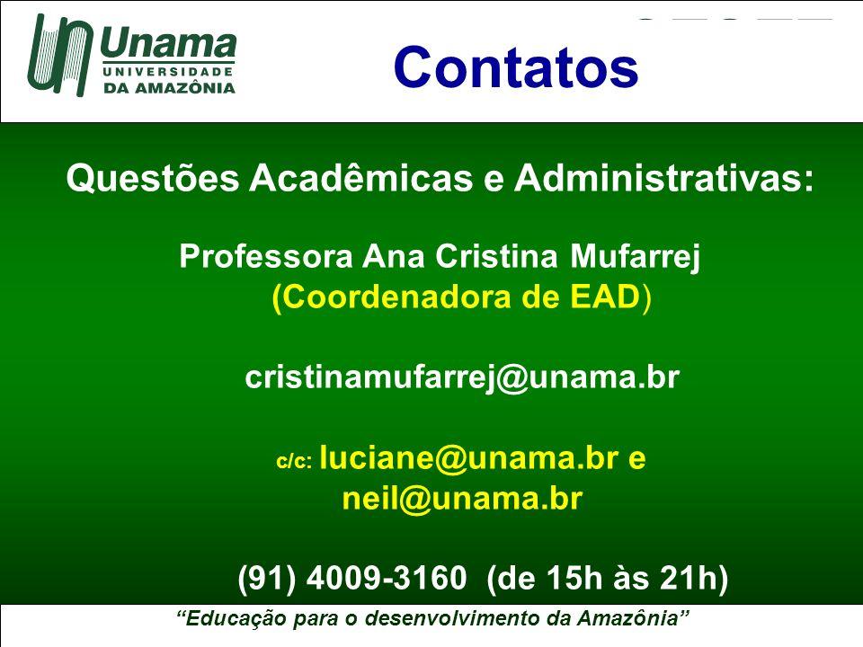 Contatos Questões Acadêmicas e Administrativas: