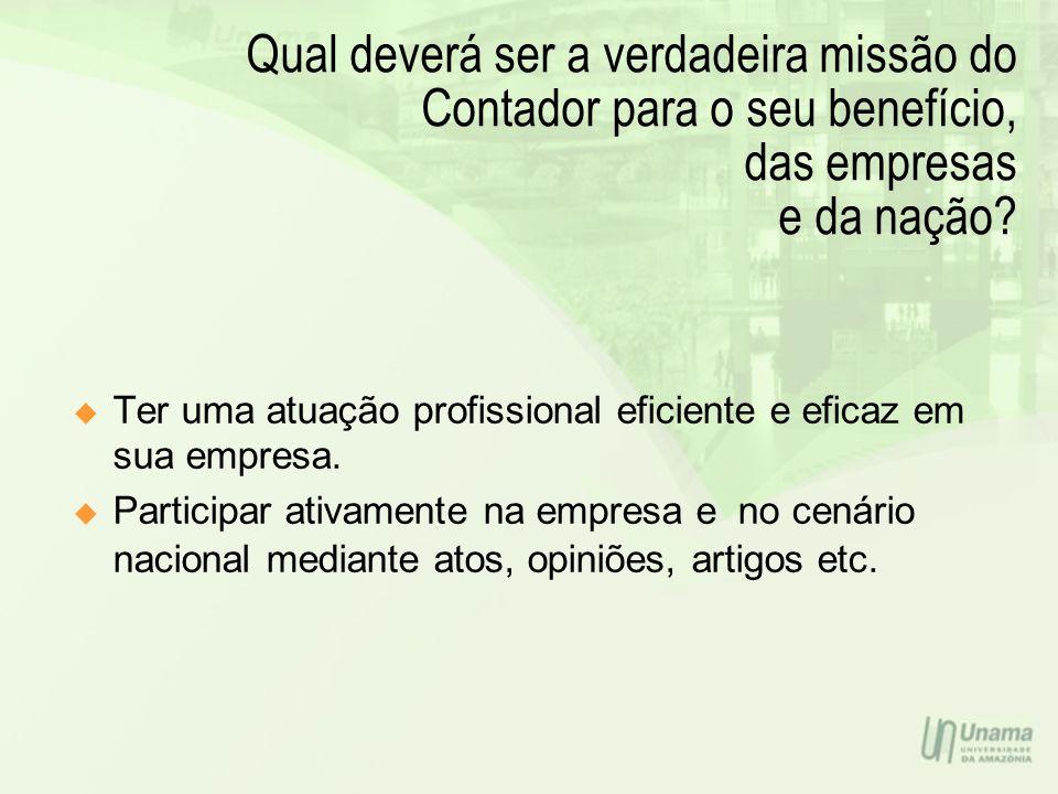Qual deverá ser a verdadeira missão do Contador para o seu benefício, das empresas e da nação