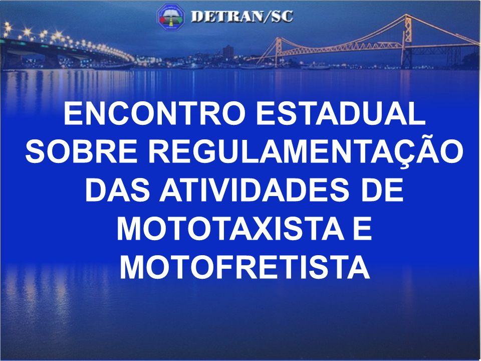 ENCONTRO ESTADUAL SOBRE REGULAMENTAÇÃO DAS ATIVIDADES DE MOTOTAXISTA E MOTOFRETISTA