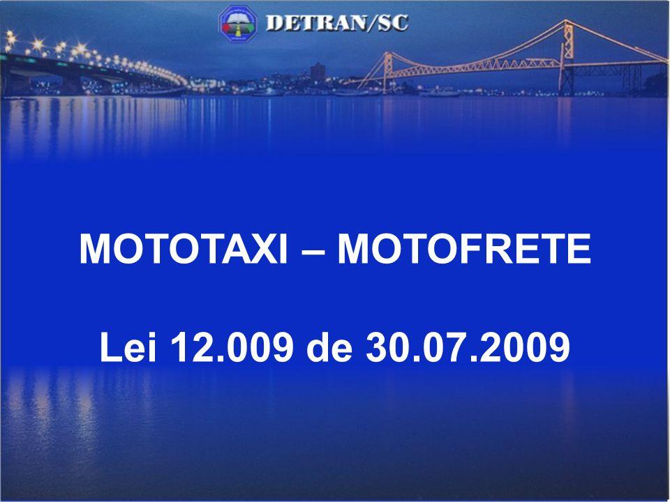 MOTOTAXI – MOTOFRETE Lei 12.009 de 30.07.2009