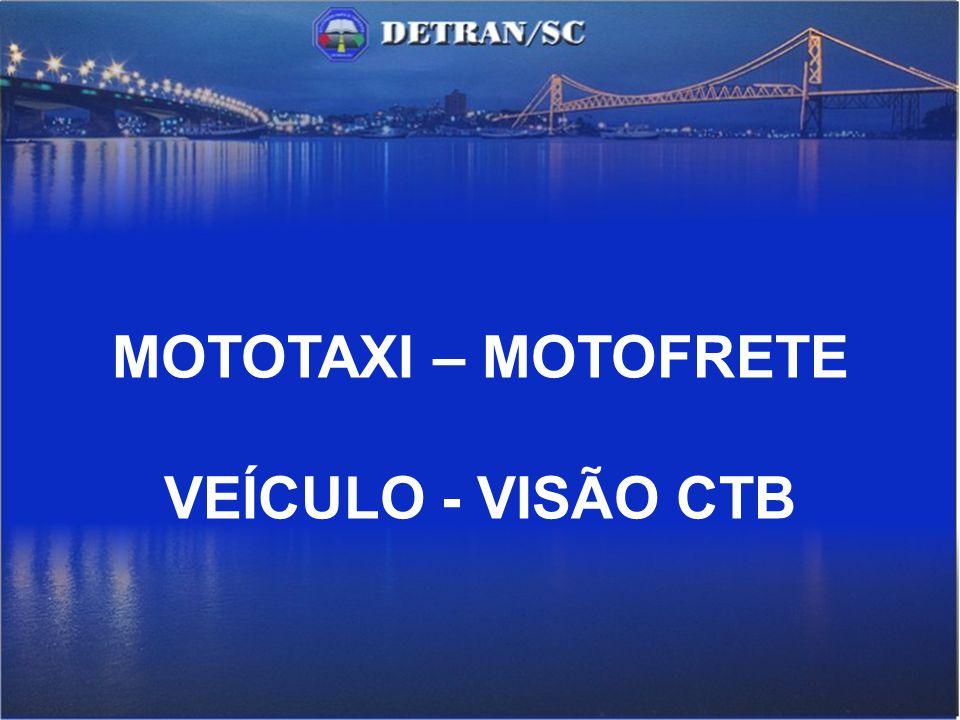 MOTOTAXI – MOTOFRETE VEÍCULO - VISÃO CTB