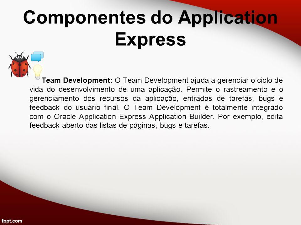 Componentes do Application Express