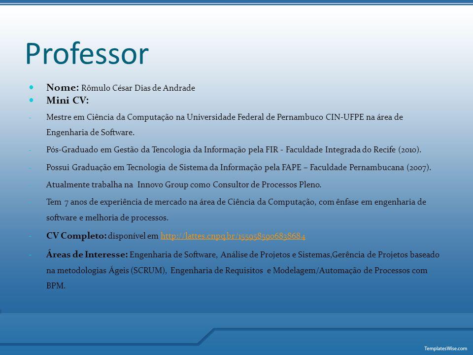 Professor Nome: Rômulo César Dias de Andrade Mini CV: