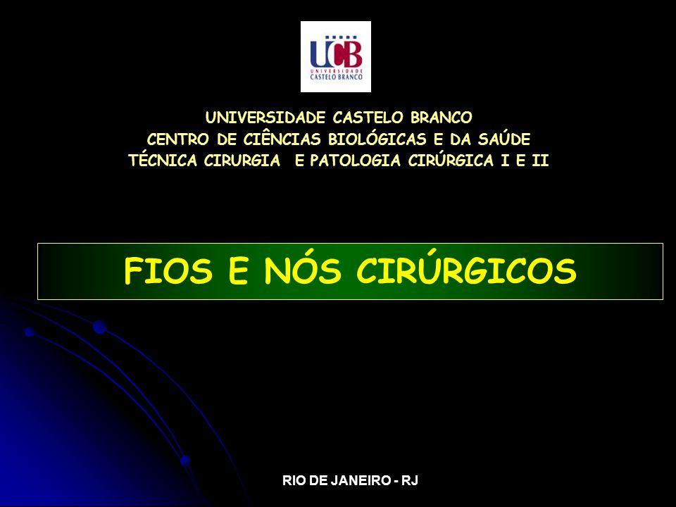 FIOS E NÓS CIRÚRGICOS UNIVERSIDADE CASTELO BRANCO