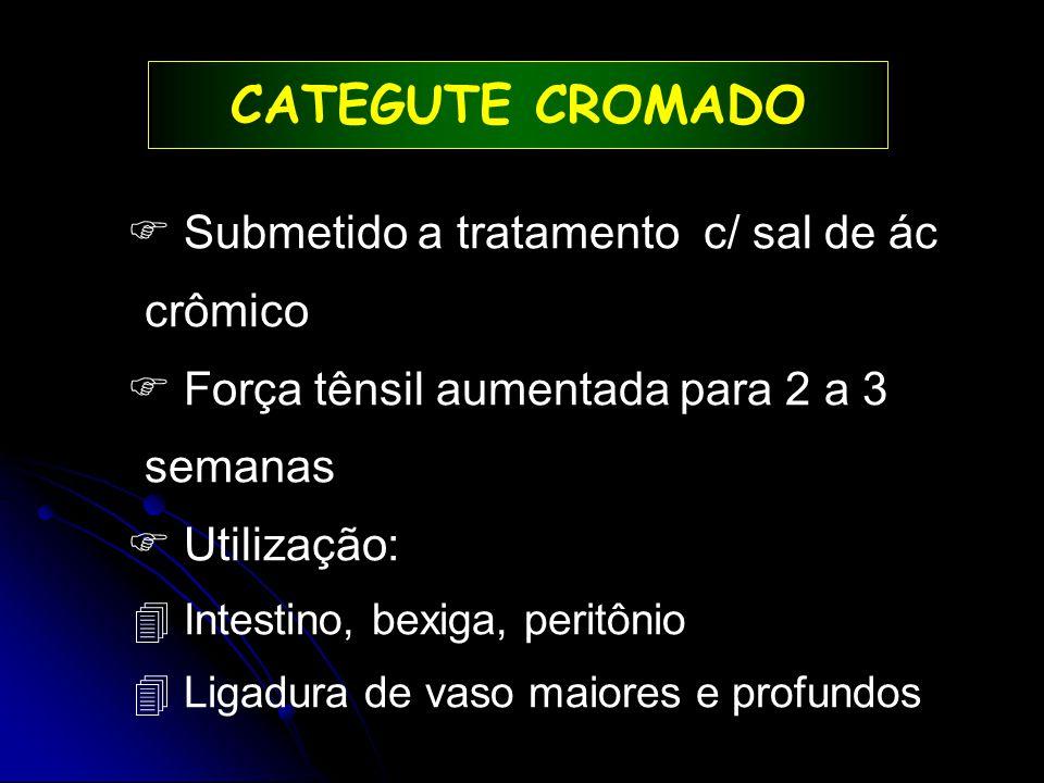 CATEGUTE CROMADO  Submetido a tratamento c/ sal de ác crômico