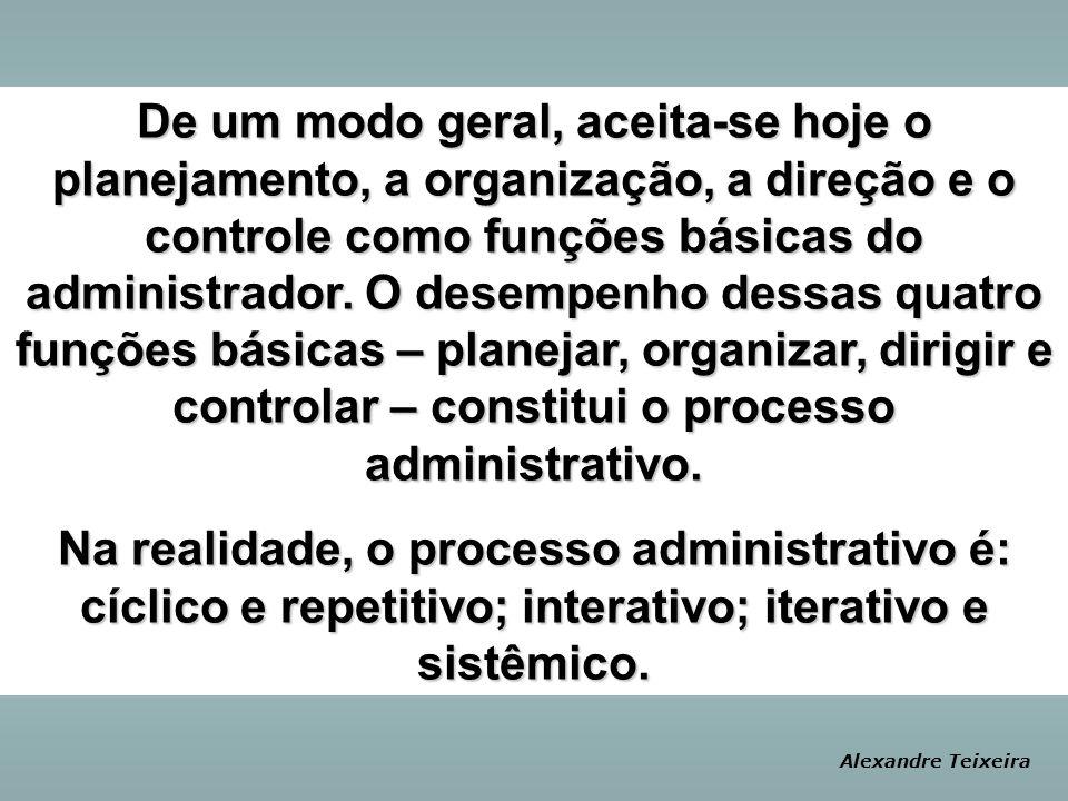 De um modo geral, aceita-se hoje o planejamento, a organização, a direção e o controle como funções básicas do administrador. O desempenho dessas quatro funções básicas – planejar, organizar, dirigir e controlar – constitui o processo administrativo.