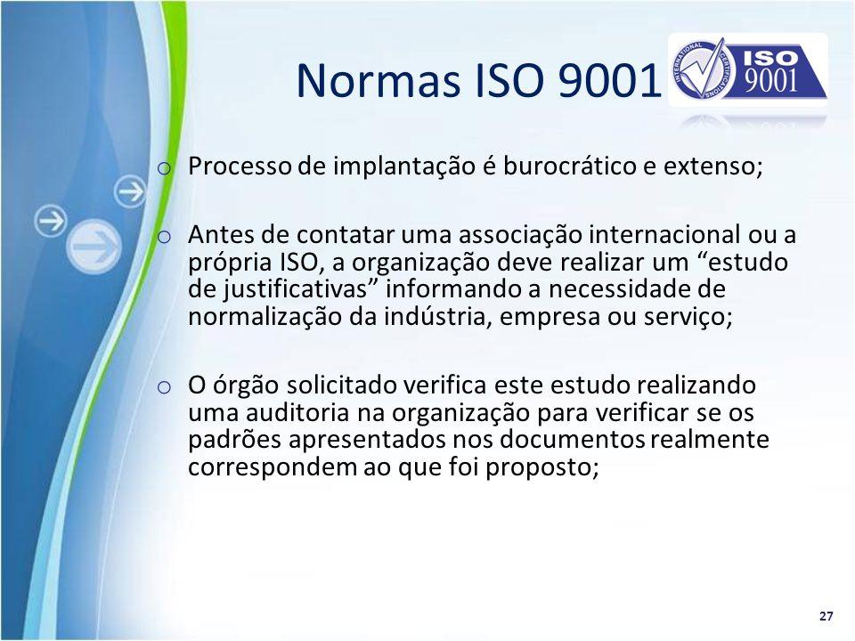 Normas ISO 9001 Processo de implantação é burocrático e extenso;