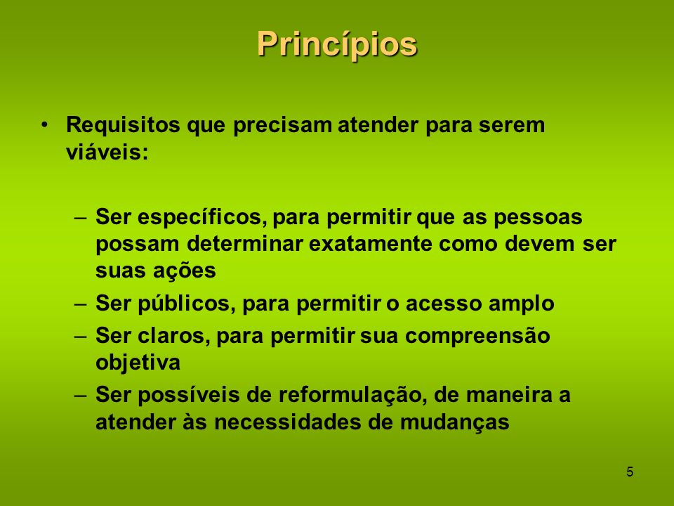 Princípios Requisitos que precisam atender para serem viáveis: