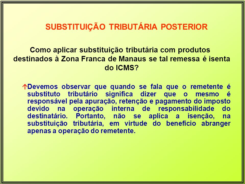 SUBSTITUIÇÃO TRIBUTÁRIA POSTERIOR