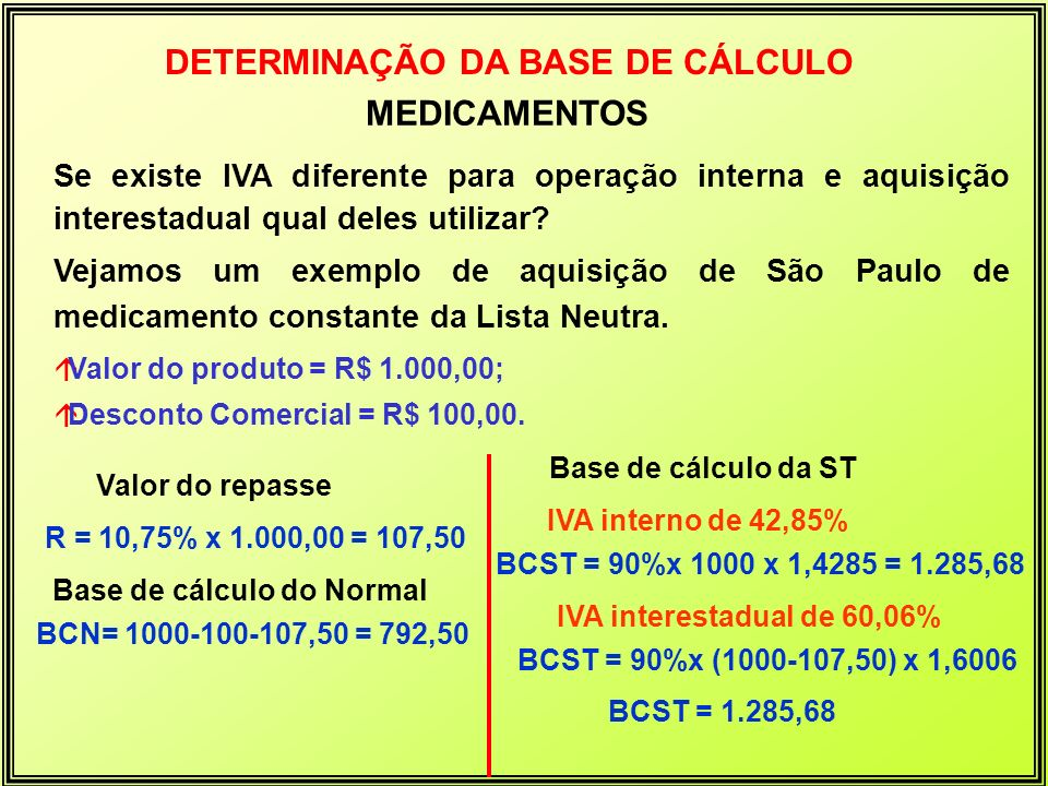 DETERMINAÇÃO DA BASE DE CÁLCULO Base de cálculo do Normal