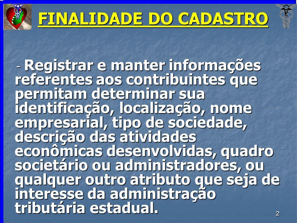 FINALIDADE DO CADASTRO