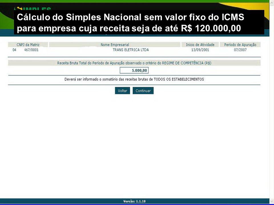 Cálculo do Simples Nacional sem valor fixo do ICMS para empresa cuja receita seja de até R$ 120.000,00