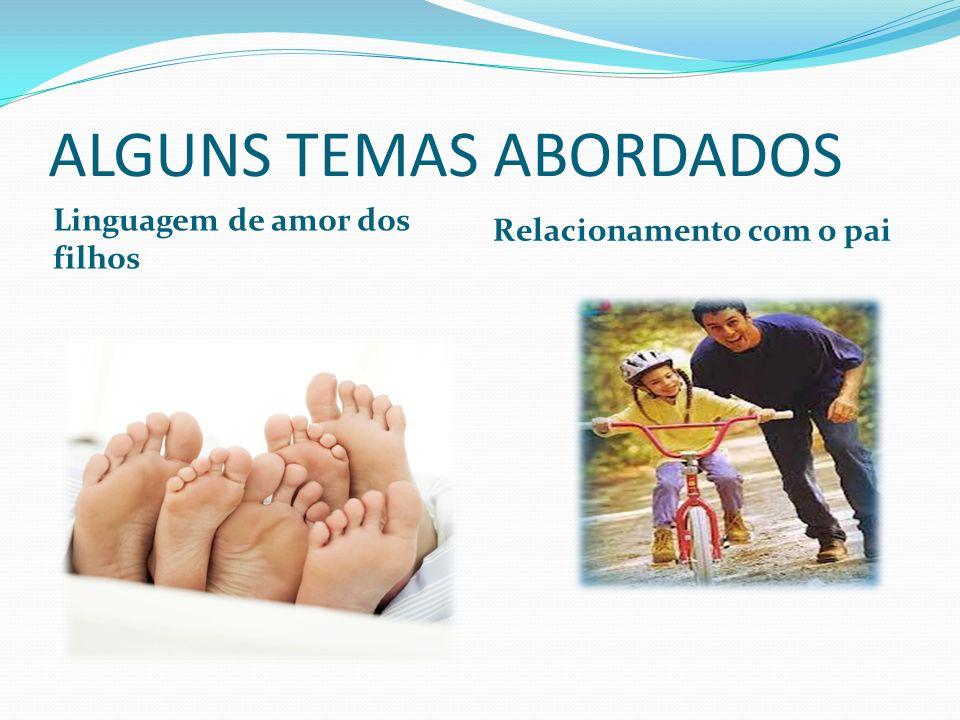 ALGUNS TEMAS ABORDADOS
