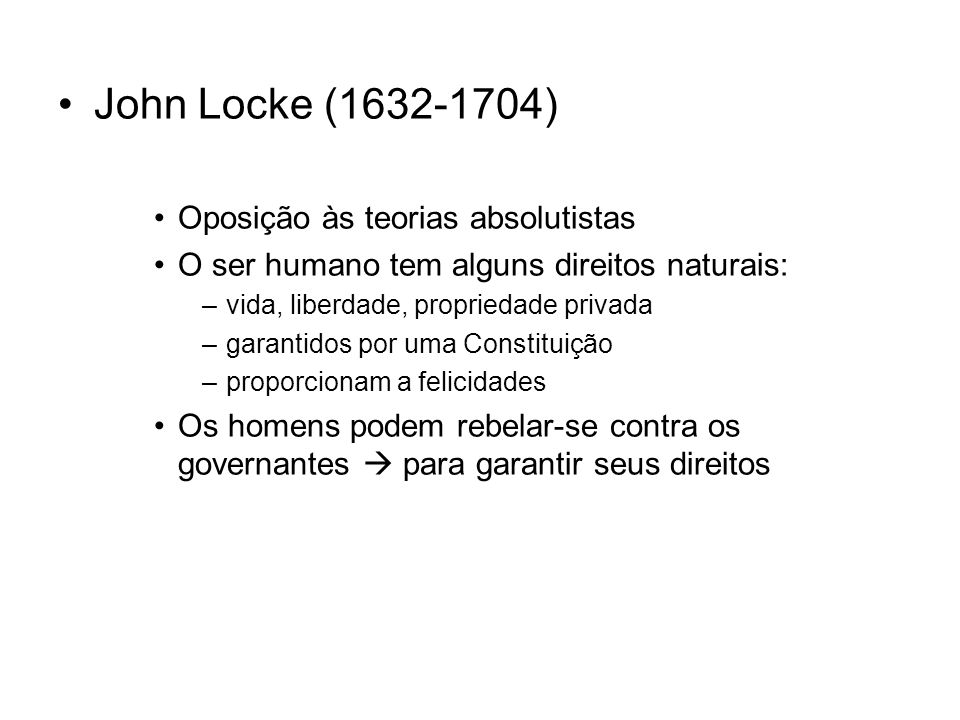 John Locke (1632-1704) Oposição às teorias absolutistas