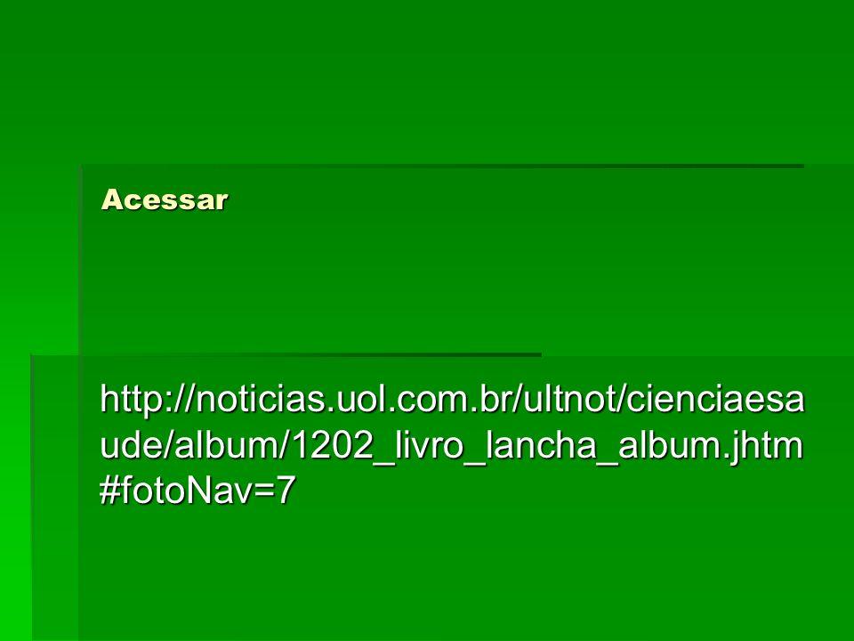 Acessar http://noticias.uol.com.br/ultnot/cienciaesaude/album/1202_livro_lancha_album.jhtm#fotoNav=7.
