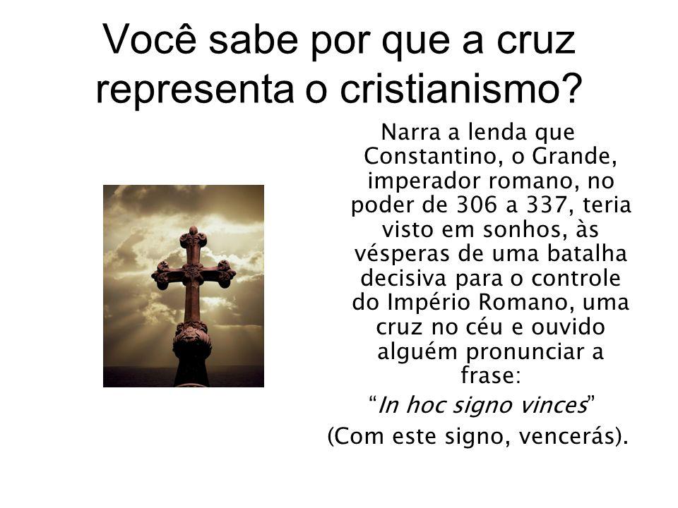 Você sabe por que a cruz representa o cristianismo
