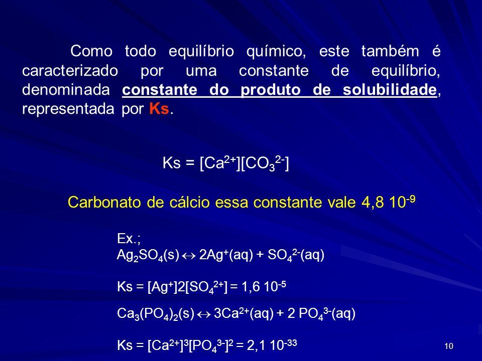 Carbonato de cálcio essa constante vale 4,8 10-9