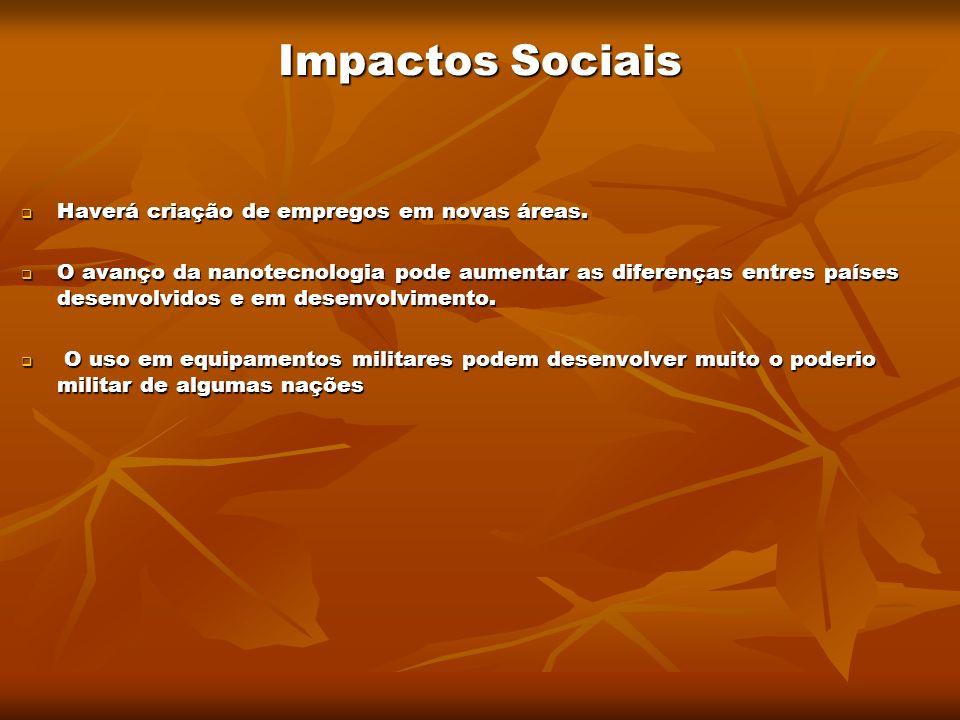 Impactos Sociais Haverá criação de empregos em novas áreas.