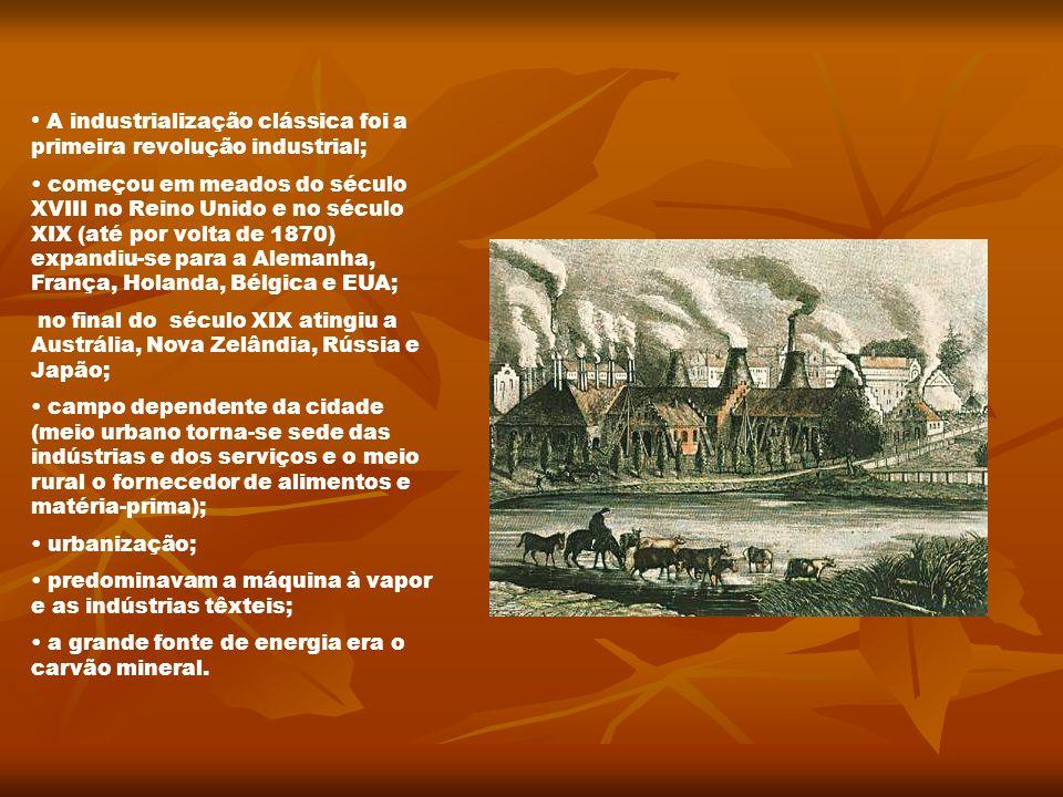 A industrialização clássica foi a primeira revolução industrial;