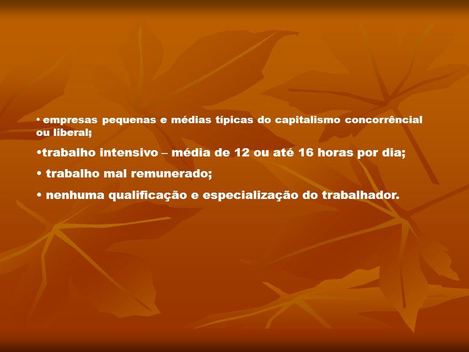empresas pequenas e médias típicas do capitalismo concorrêncial ou liberal;