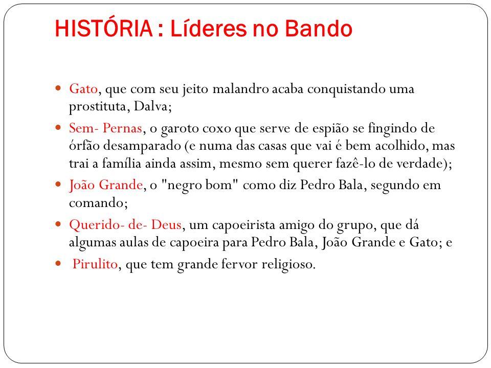 HISTÓRIA : Líderes no Bando
