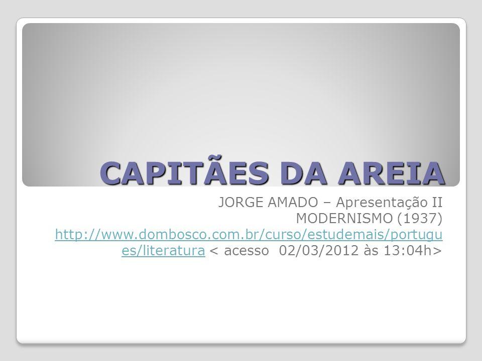 CAPITÃES DA AREIA JORGE AMADO – Apresentação II MODERNISMO (1937)