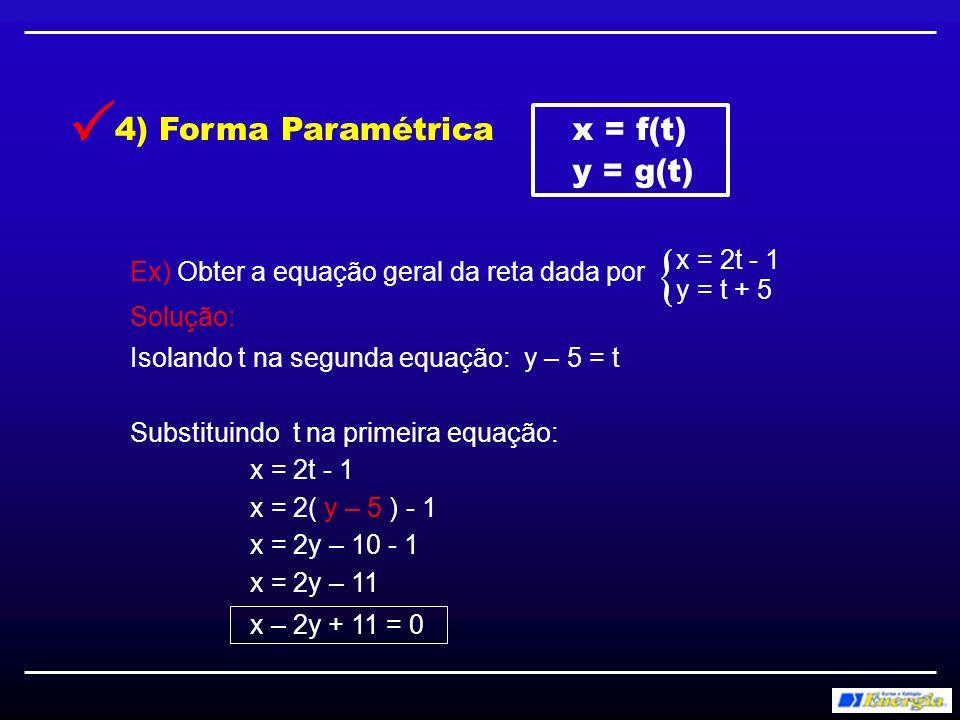  4) Forma Paramétrica x = f(t) y = g(t) x = 2t - 1