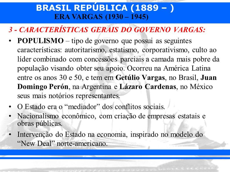 3 - CARACTERÍSTICAS GERAIS DO GOVERNO VARGAS:
