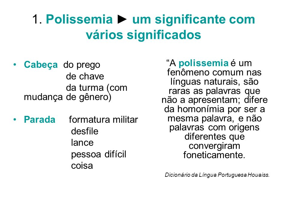 1. Polissemia ► um significante com vários significados