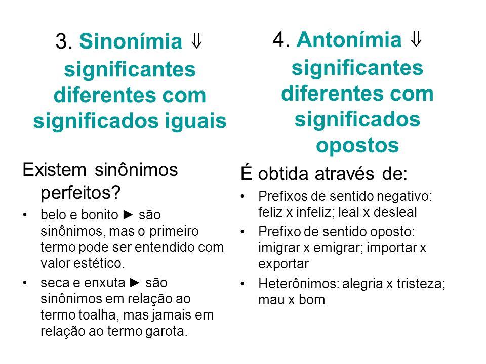 3. Sinonímia ⇓ significantes diferentes com significados iguais