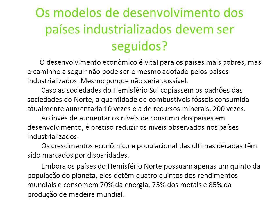 Os modelos de desenvolvimento dos países industrializados devem ser seguidos