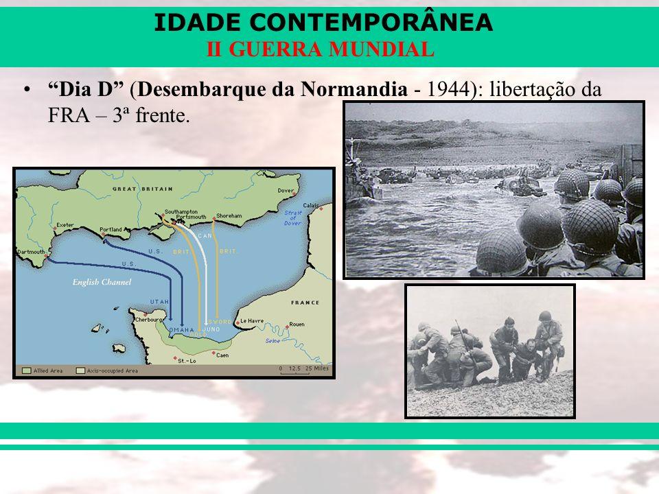 Dia D (Desembarque da Normandia - 1944): libertação da FRA – 3ª frente.