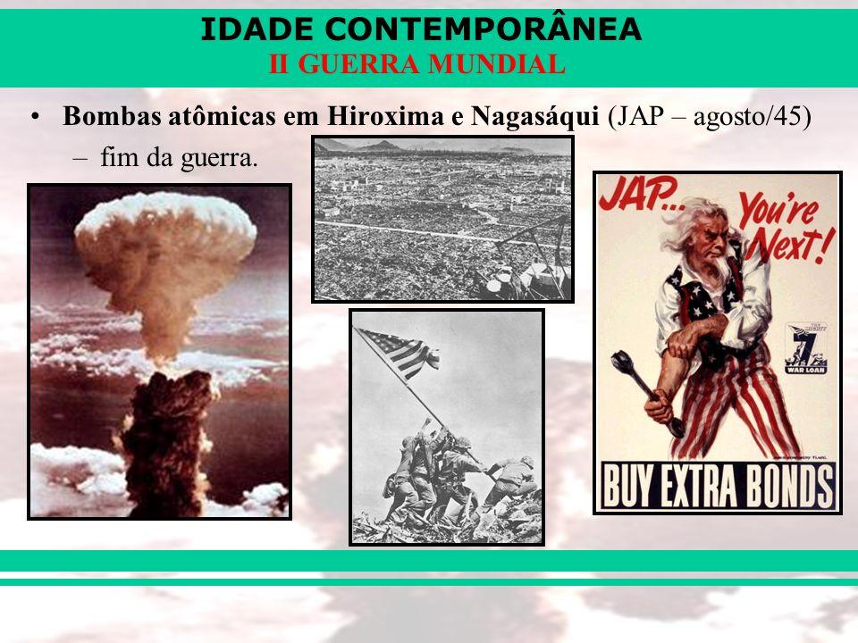 Bombas atômicas em Hiroxima e Nagasáqui (JAP – agosto/45)