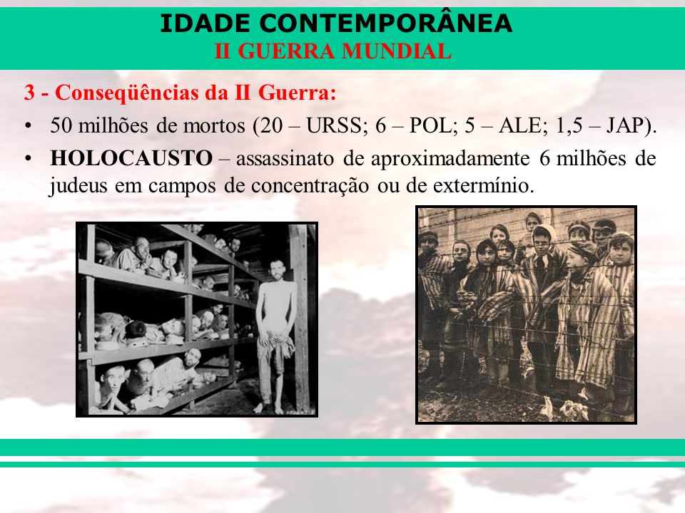 3 - Conseqüências da II Guerra: