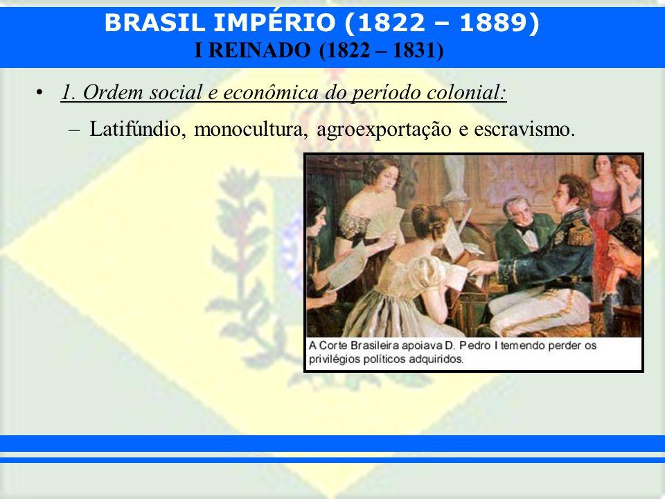 1. Ordem social e econômica do período colonial: