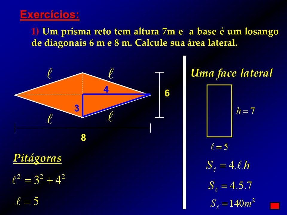Exercícios: Uma face lateral Pitágoras