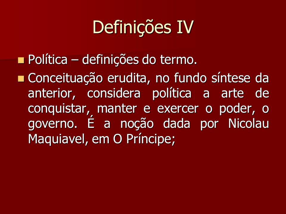 Definições IV Política – definições do termo.