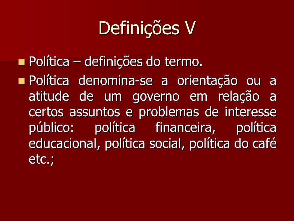 Definições V Política – definições do termo.