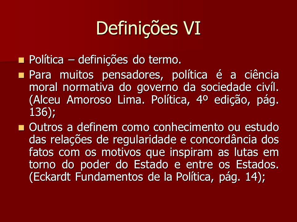 Definições VI Política – definições do termo.
