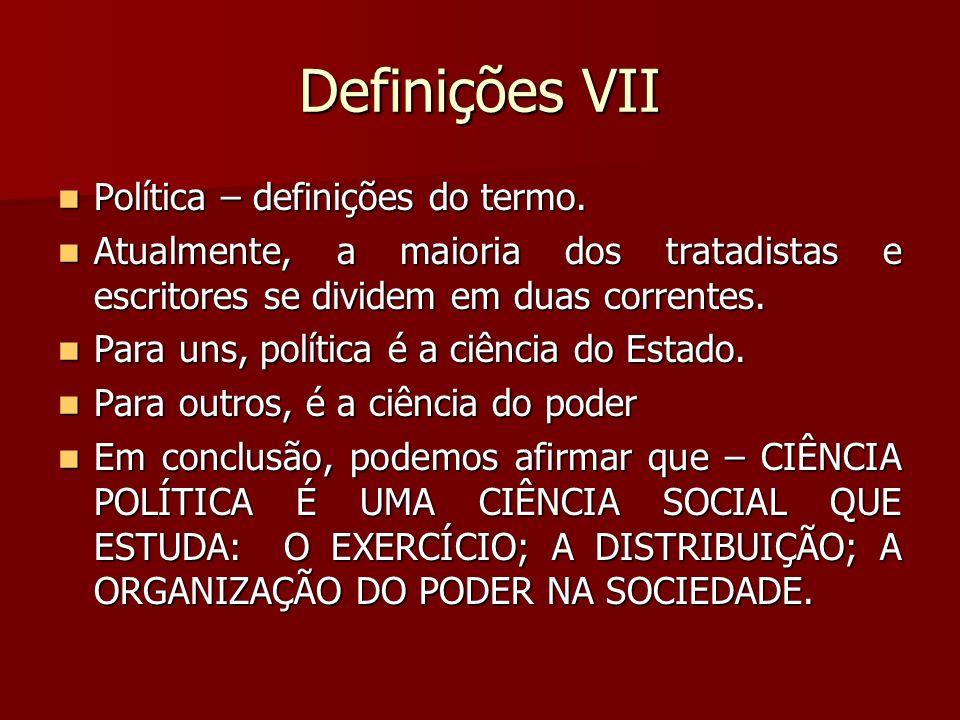 Definições VII Política – definições do termo.