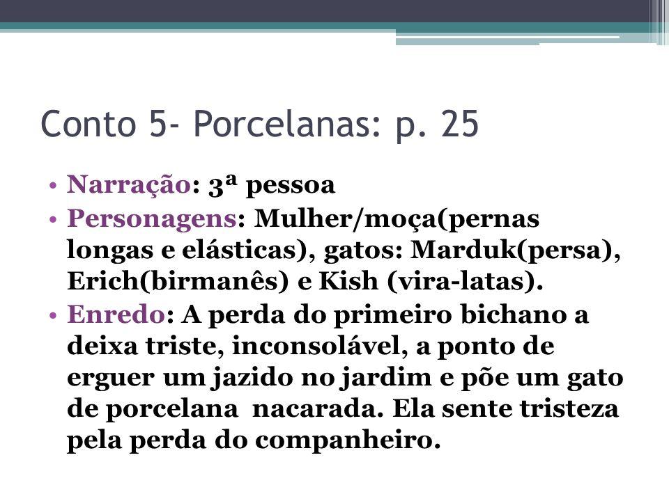 Conto 5- Porcelanas: p. 25 Narração: 3ª pessoa