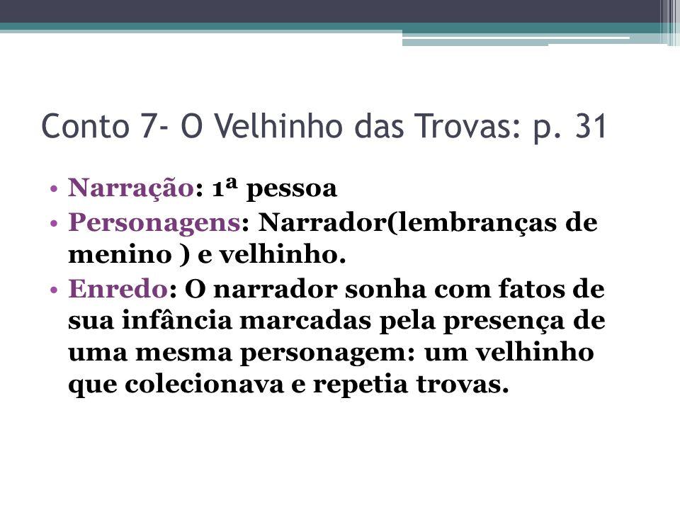 Conto 7- O Velhinho das Trovas: p. 31