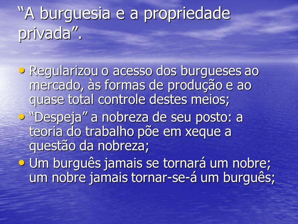 A burguesia e a propriedade privada .
