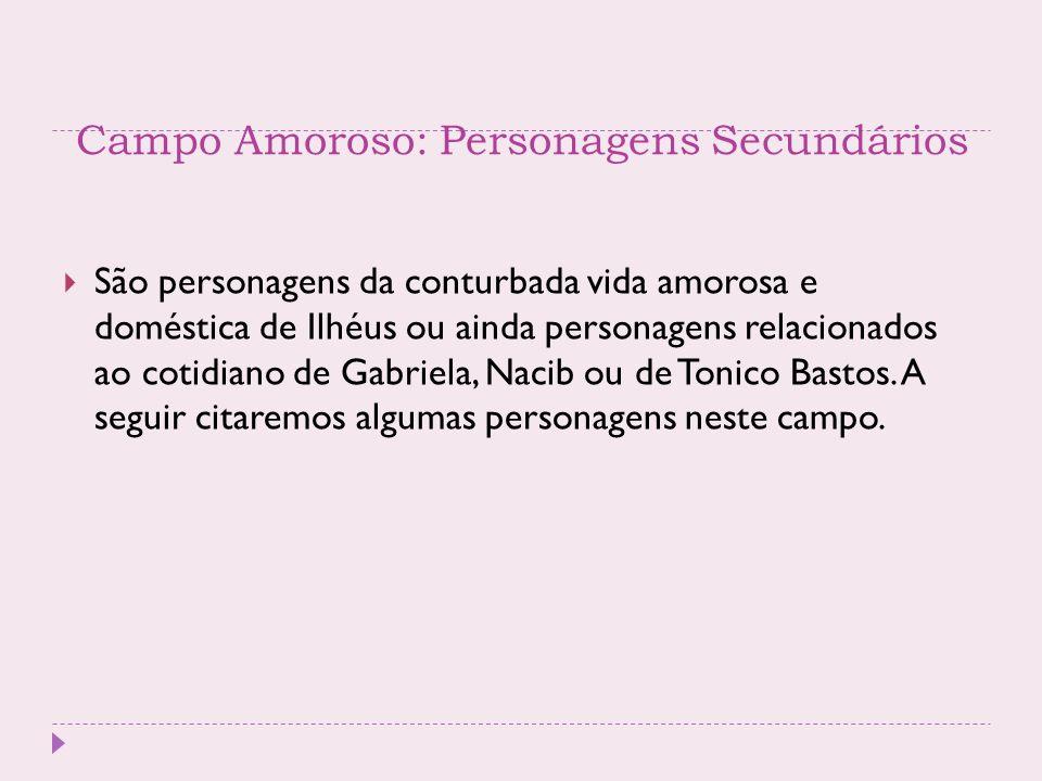 Campo Amoroso: Personagens Secundários