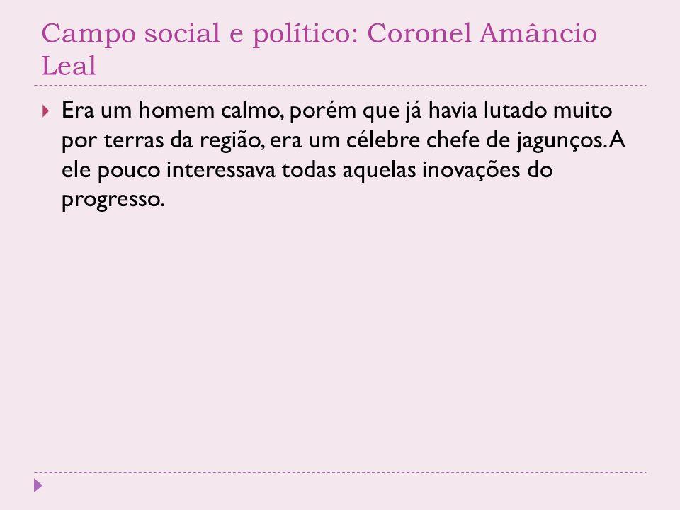 Campo social e político: Coronel Amâncio Leal
